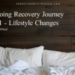 On-going Recovery Journey Part I - Lifestyle Changes